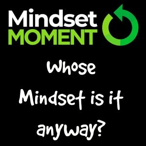 Whose Mindset Is It Anyway? - Mindset 180